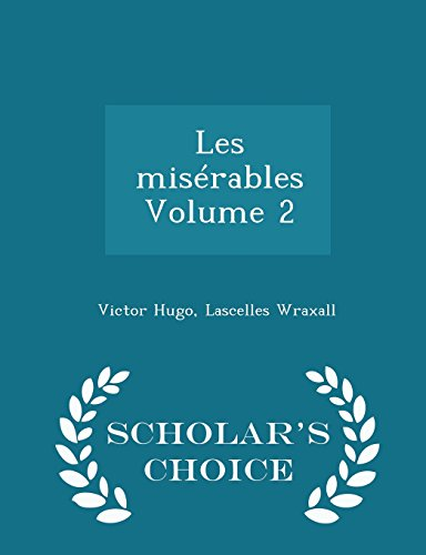 The Romances of Victor Hugo: Les Miserables,: Victor Hugo, Lascelles