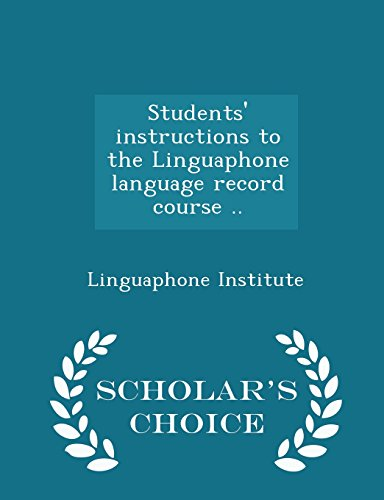 Students' Instructions to the Linguaphone Language Record: Linguaphone Institute