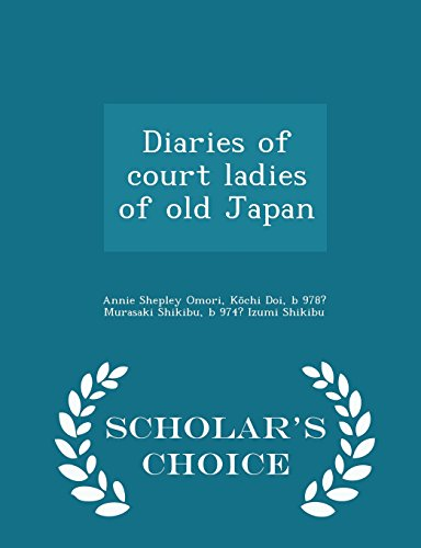 9781296001797: Diaries of court ladies of old Japan - Scholar's Choice Edition