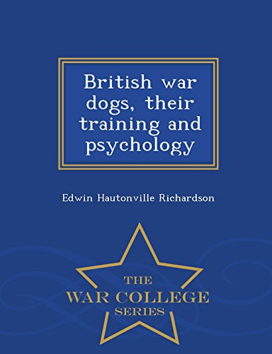9781296002176: British war dogs, their training and psychology - War College Series