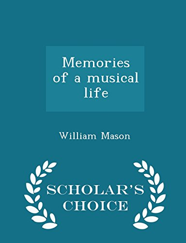 Memories of a Musical Life - Scholar s Choice Edition (Paperback)