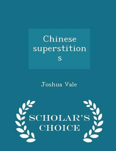 9781296004422: Chinese superstitions - Scholar's Choice Edition