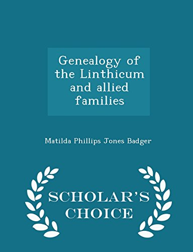 9781296004750: Genealogy of the Linthicum and allied families - Scholar's Choice Edition