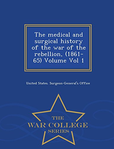 9781296005139: The medical and surgical history of the war of the rebellion, (1861-65) Volume Vol 1 - War College Series
