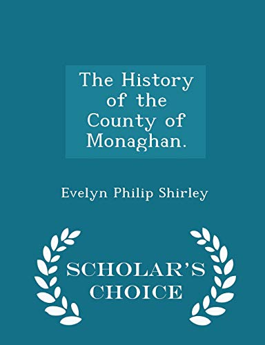 The History of the County of Monaghan.: Evelyn Philip Shirley