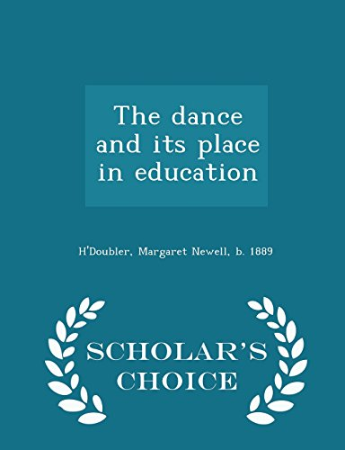 9781296024932: The dance and its place in education - Scholar's Choice Edition