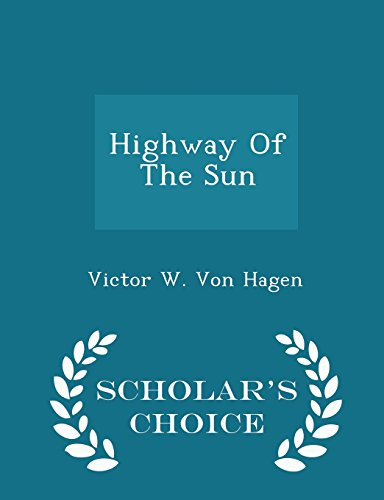 9781296026509: Highway Of The Sun - Scholar's Choice Edition
