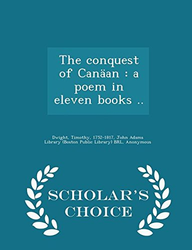 9781296027384: The conquest of Canäan: a poem in eleven books .. - Scholar's Choice Edition