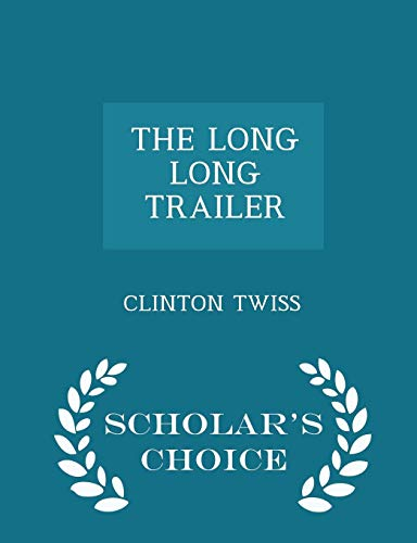 The Long Long Trailer - Scholar s: Clinton Twiss