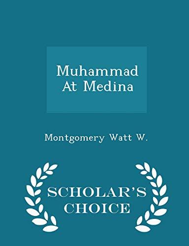 9781296030827: Muhammad At Medina - Scholar's Choice Edition