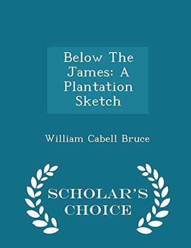 9781296031220: Below The James: A Plantation Sketch - Scholar's Choice Edition
