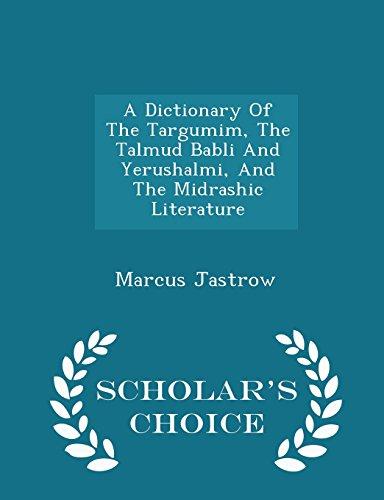 9781296031466: A Dictionary Of The Targumim, The Talmud Babli And Yerushalmi, And The Midrashic Literature - Scholar's Choice Edition