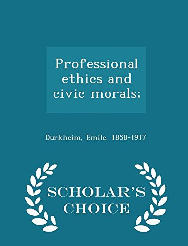 9781296031985: Professional ethics and civic morals; - Scholar's Choice Edition