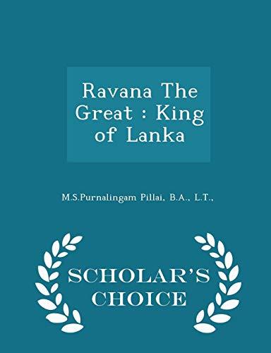 Ravana The Great: King of Lanka -: M.S.Purnalingam Pillai, BA