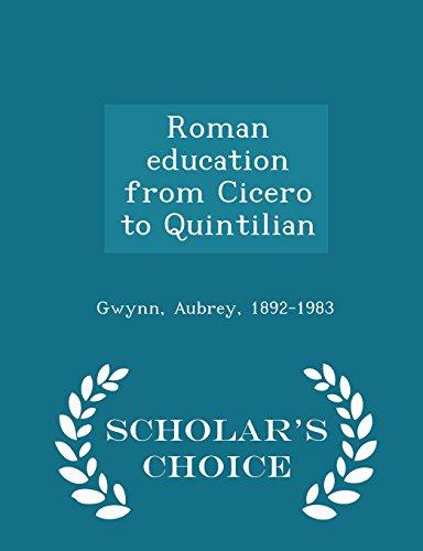 Roman Education from Cicero to Quintilian -: Aubrey Gwynn