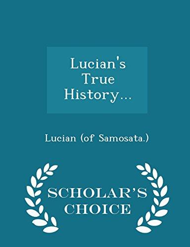 9781296036690: Lucian's True History... - Scholar's Choice Edition