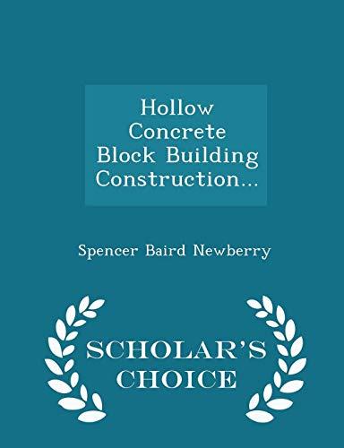 Hollow Concrete Block Building Construction. - Scholar's: Spencer Baird Newberry