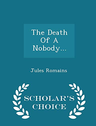9781296039035: The Death Of A Nobody... - Scholar's Choice Edition