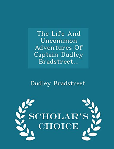 The Life and Uncommon Adventures of Captain: Dudley Bradstreet