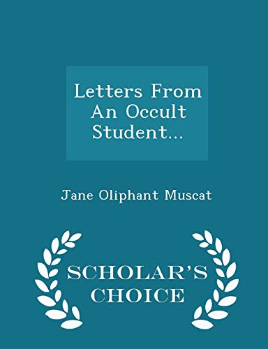 Letters from an Occult Student. - Scholar: Jane Oliphant Muscat