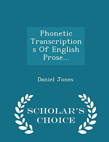 9781296040796: Phonetic Transcriptions Of English Prose. - Scholar's Choice Edition