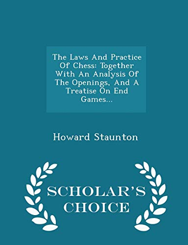 The Laws and Practice of Chess: Howard Staunton