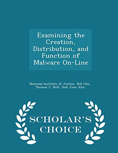 9781296047368: Examining the Creation, Distribution, and Function of Malware On-Line - Scholar's Choice Edition