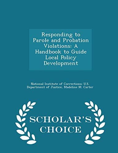 Responding to Parole and Probation Violations: Madeline M Carter