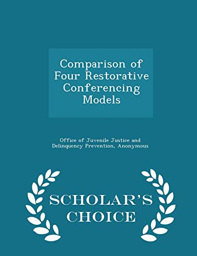 9781296048044: Comparison of Four Restorative Conferencing Models - Scholar's Choice Edition