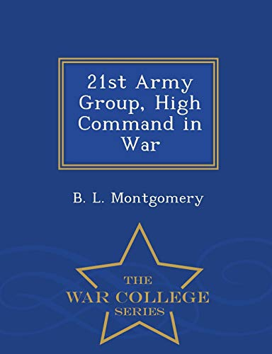 9781296050030: 21st Army Group, High Command in War - War College Series
