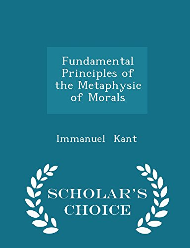9781296052089: Fundamental Principles of the Metaphysic of Morals - Scholar's Choice Edition