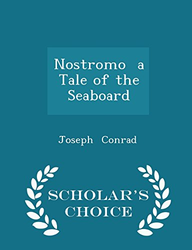 9781296055127: Nostromo a Tale of the Seaboard - Scholar's Choice Edition