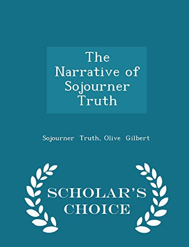 9781296058005: The Narrative of Sojourner Truth - Scholar's Choice Edition