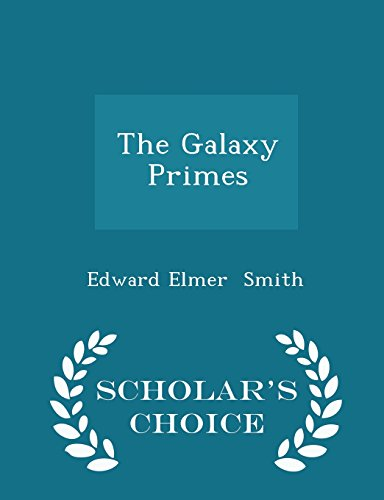 9781296063542: The Galaxy Primes - Scholar's Choice Edition