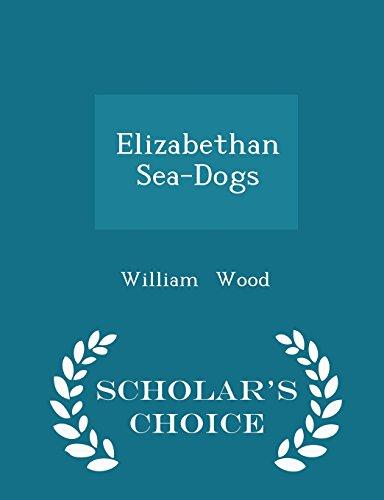 9781296070229: Elizabethan Sea-Dogs - Scholar's Choice Edition