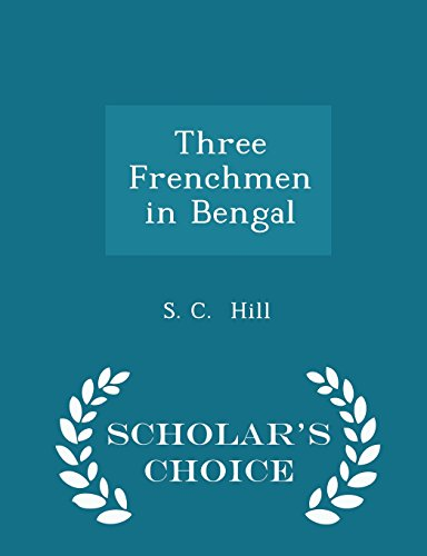 9781296070427: Three Frenchmen in Bengal - Scholar's Choice Edition