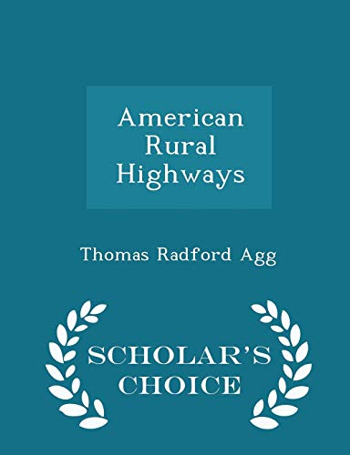 9781296087517: American Rural Highways - Scholar's Choice Edition