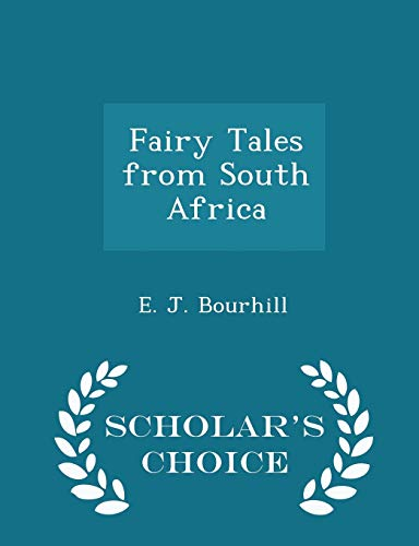 Fairy Tales from South Africa - Scholar: E J Bourhill
