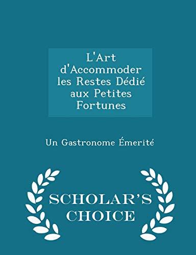 L Art D Accommoder Les Restes Dedie: Un Gastronome Emerite
