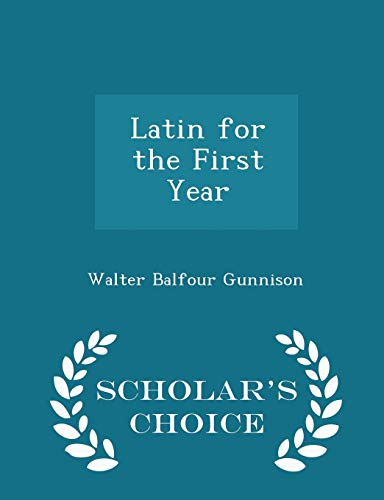9781296124120: Latin for the First Year - Scholar's Choice Edition