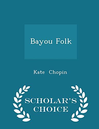 9781296125936: Bayou Folk - Scholar's Choice Edition