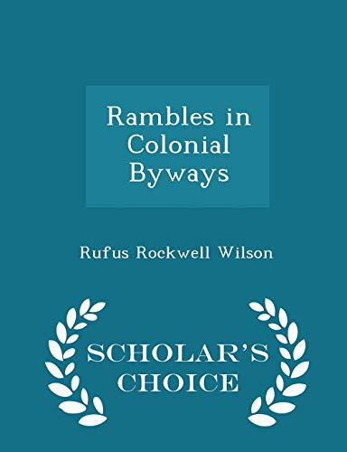 9781296130404: Rambles in Colonial Byways - Scholar's Choice Edition