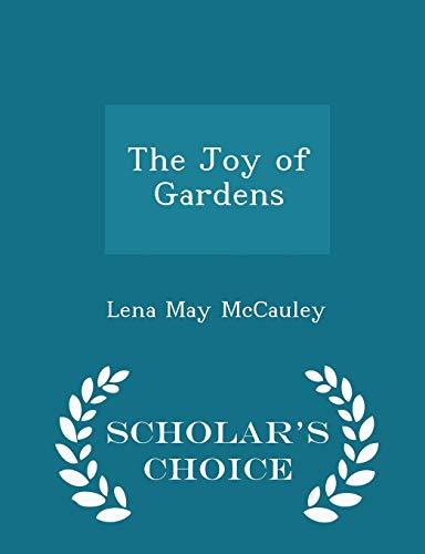 The Joy of Gardens - Scholar s: Lena May McCauley