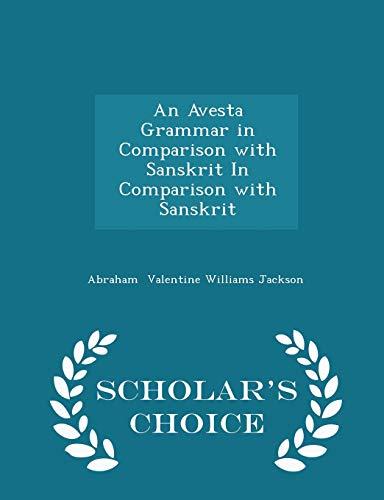 9781296131364: An Avesta Grammar in Comparison with Sanskrit In Comparison with Sanskrit - Scholar's Choice Edition