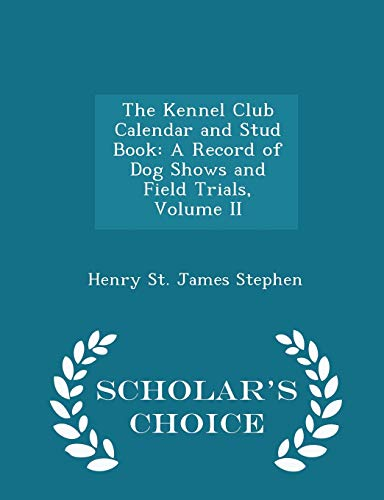 The Kennel Club Calendar and Stud Book: Henry St James