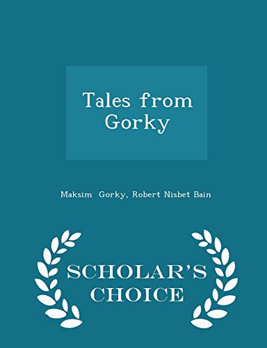 9781296144654: Tales from Gorky - Scholar's Choice Edition