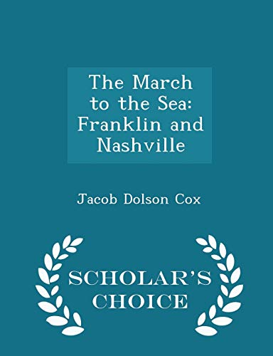 9781296160753: The March to the Sea: Franklin and Nashville - Scholar's Choice Edition