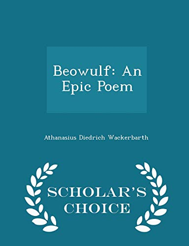 9781296170981: Beowulf: An Epic Poem - Scholar's Choice Edition