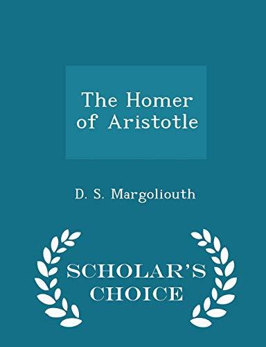 9781296186135: The Homer of Aristotle - Scholar's Choice Edition