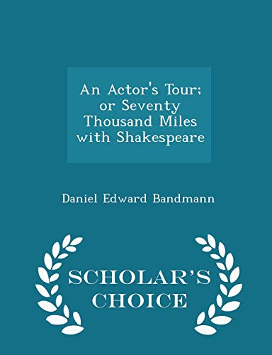 9781296198770: An Actor's Tour; or Seventy Thousand Miles with Shakespeare - Scholar's Choice Edition